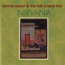Nirvana/Herbie Mann & The Bill Evans Trio