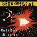 En La Boca Del Volcan/Seguridad Social