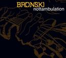 Nottambulation/Bronski