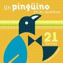 21 Exitos Sin Fecha De Caducidad/Un Pinguino En Mi Ascensor