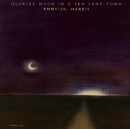 Quarter Moon In A Ten Cent Town (Expanded & Remastered)/Emmylou Harris