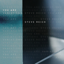 You Are (Variations)/Steve Reich