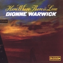 Here Where There Is Love/Dionne Warwick