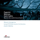 Paganini, Saint-Saëns & Waxman : Works for Violin & Orchestra/Maxim Vengerov, Zubin Mehta & Israel Philharmonic Orchestra