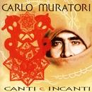 Canti E Incanti/Carlo Muratori