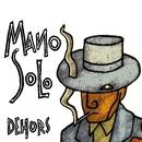 Dehors/Mano Solo