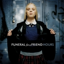Hours/Funeral For A Friend