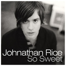 So Sweet/Johnathan Rice