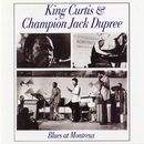 Blues At Montreux (Live)/King Curtis & Champion Jack Dupree