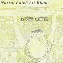 Bandit Queen/Nustrat Fateh Ali Khan