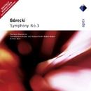 Górecki : Symphony No.3, 'Symphony of Sorrowful Songs'/Ernest Bour & Symphonieorchester des Südwestfunks-Baden-Baden