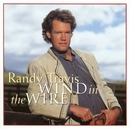 Wind In The Wire/Randy Travis