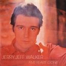 Five Years Gone/Jerry Jeff Walker