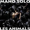 Les Animals/Mano Solo