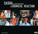 Chemical Reaction/Sasha