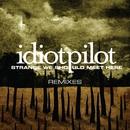 "Remixes From ""Strange We Should Meet Here"" (DMD Maxi)/Idiot Pilot"