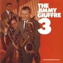 The Jimmy Giuffre 3/Jimmy Giuffre