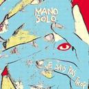 Je Sais Pas Trop + 3 Inédits/Mano Solo