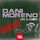 Life Is Short (Remixes)/Dani Moreno