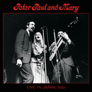 Peter, Paul & Mary: Live in Japan, 1967/Peter, Paul & Mary