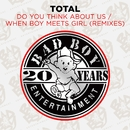 Do You Think About Us & When Boy Meets Girl (Remixes)/Total