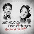 Ev'ry Time We Say Goodbye (Remastered)/Sarah Vaughan & Dinah Washington