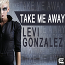Take Me Away/Levi González
