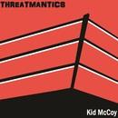 Kid McCoy/Threatmantics