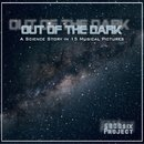 Out of the Dark - A Science Story in 15 Musical Pictures/GB00six Project