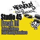 Freak It! - John Ciafone Remixes/Studio 45