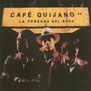 La taberna del Buda/Café Quijano