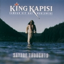 Savage Thoughts/King Kapisi
