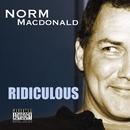 Ridiculous/Norm MacDonald