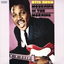 Mourning In The Morning/Otis Rush
