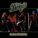Girlfriend (Digital Multiple)/The Darkness