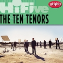 Rhino Hi-Five: The Ten Tenors/The Ten Tenors