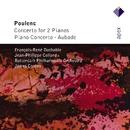 Poulenc : Piano Concertos & Aubade/François-René Duchable, Jean-Philippe Collard, James Conlon & Rotterdam Philharmonic Orchestra
