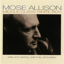Middle Class White Boy/Mose Allison