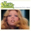 Resurreccion de la alegria/Maria Jimenez