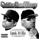 Look At Me (U.S. explicit version)/Cadillac Don & J-Money