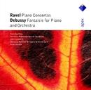 Ravel : Piano Concertos & Debussy : Fantaisie  -  Apex/Anne Queffélec, Alain Lombard & Orchestre Philharmonique de Strasbourg, Armin Jordan & Orchestre National de l'Opéra de Monte-Carlo