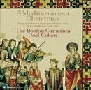 A Mediterranean Christmas/Joel Cohen & Boston Camerata