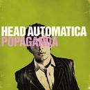 Popaganda (U.S. Version)/Head Automatica