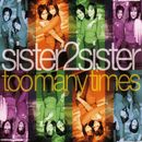 Too Many Times/Sister2sister