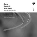 Berg, Janácek & Hartmann : Violin Concertos  -  APEX/Thomas Zehetmair, Deutsche Kammerphilharmonie, Philharmonia Orchestra & Heinz Holliger