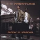 Now U Know/The Frontline