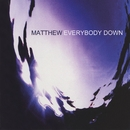Everybody Down/Matthew