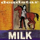 Milk/Deadstar