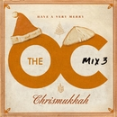 The O.C. Mix 3  Have A Very Merry Chrismukkah (U.S. Version)/The O.C. Mix 3  Have A Very Merry Chrismukkah