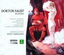 Busoni : Doktor Faust/Dietrich Fischer-Dieskau, Dietrich Henschel, Kim Begley Kent Nagano & Orchestre de l'Opéra de Lyon